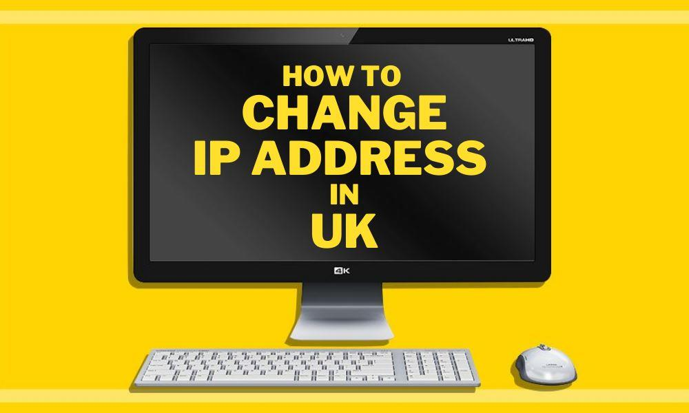 How to Change ip address in UK