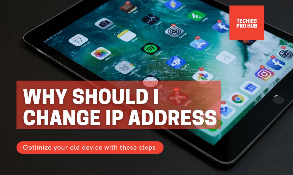 why should i change ip address
