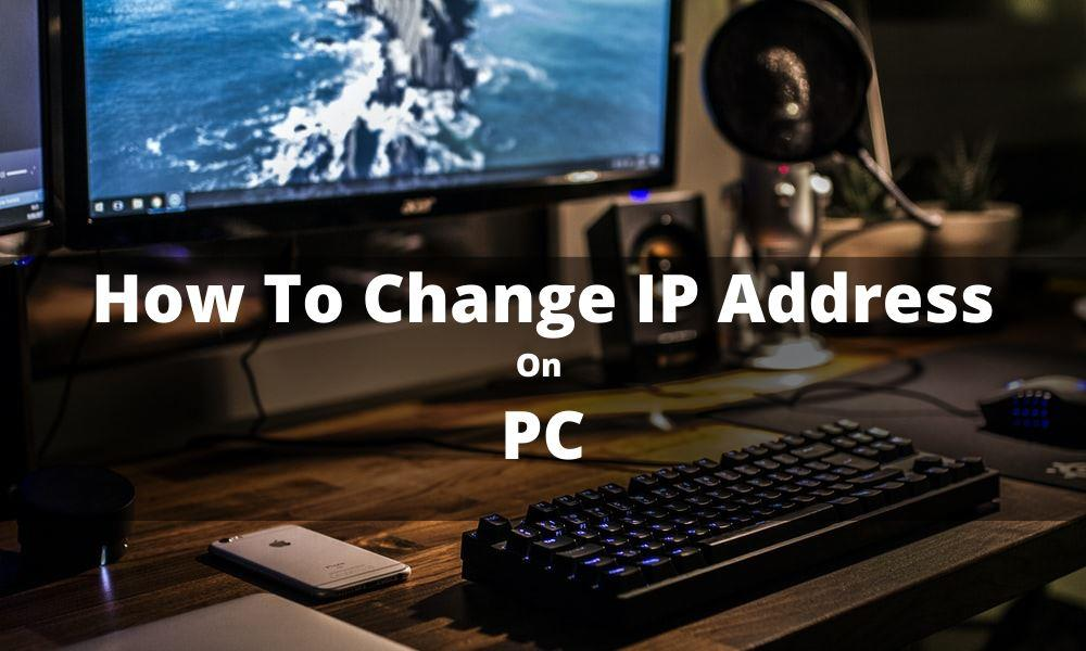How To Change IP Address On PC