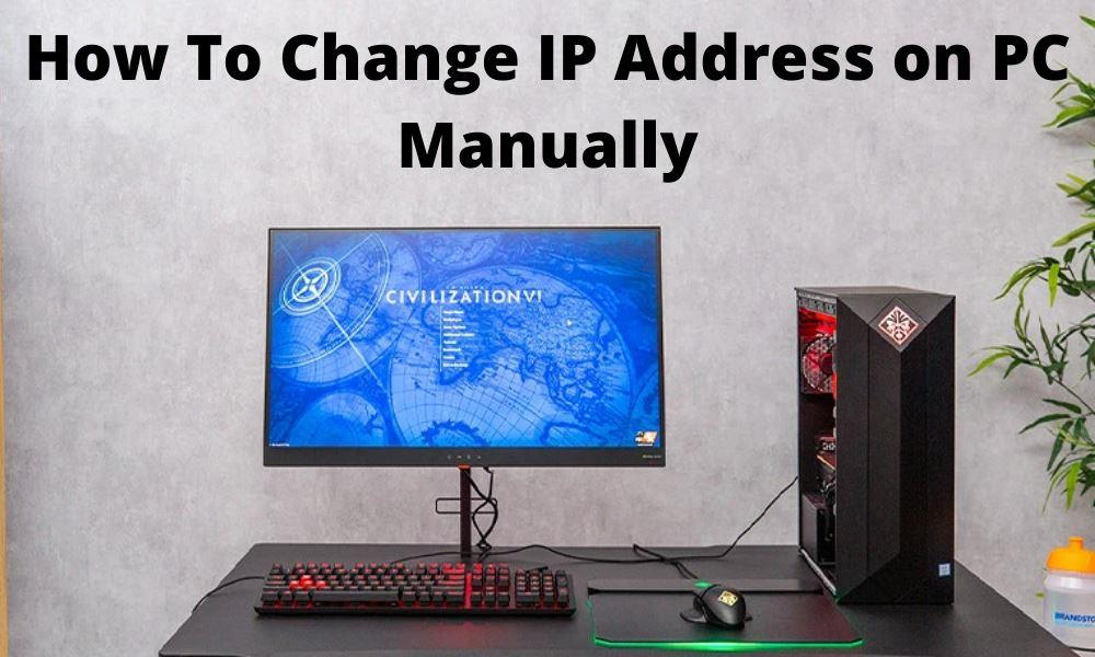 How To Change IP Address on PC - Manually