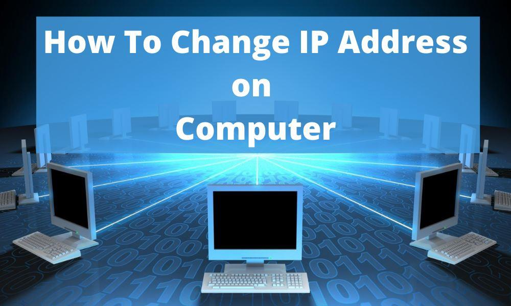 how to change ip address on computer