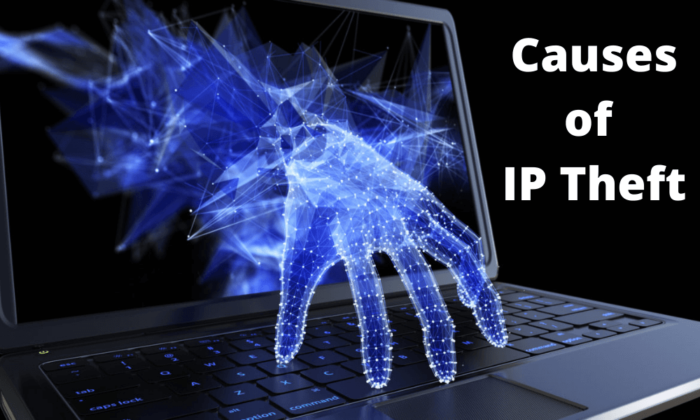 Causes of IP Theft