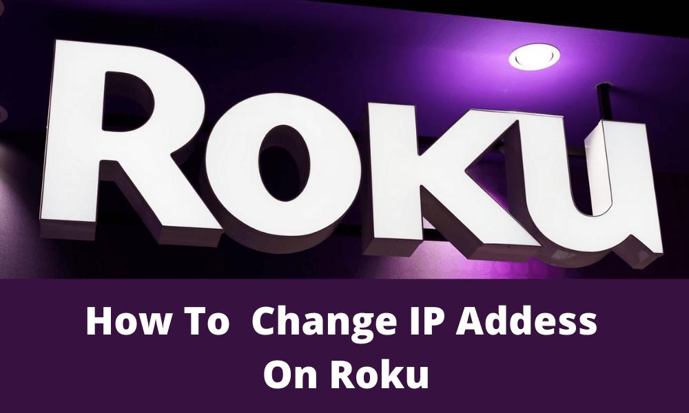 How to Change IP Address On Roku