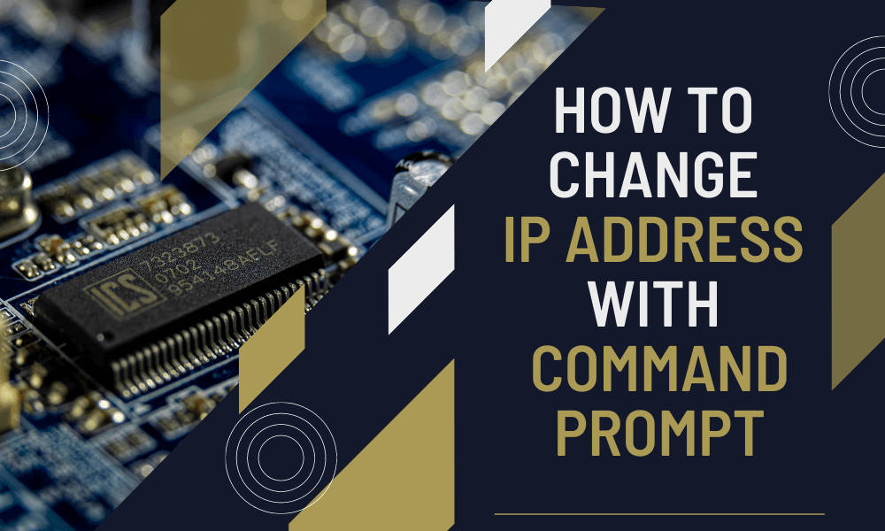 How to Change IP Address with ComMAND PROMPT